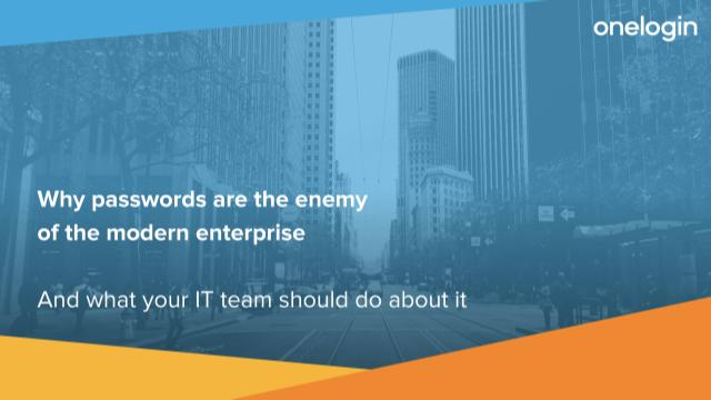 Why Passwords are the Enemy of the Modern Enterprise