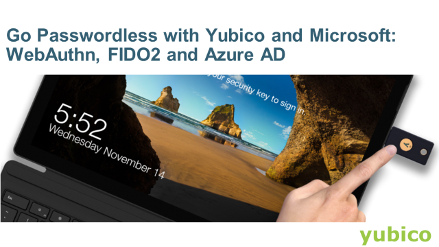 Go Passwordless with Yubico and Microsoft: WebAuthn, FIDO2 and Azure AD