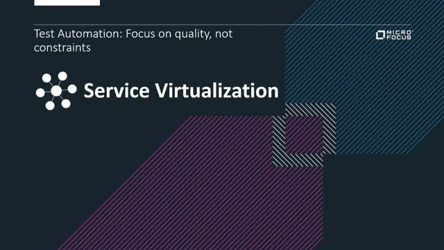 Micro Focus Service Virtualization: Quality, not constraints