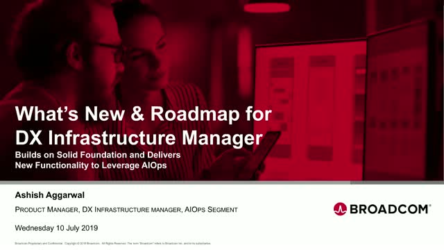 Q3 Broadcom AIOps Product Roadmap Session - DX Infrastructure Manager (APJ/EMEA)