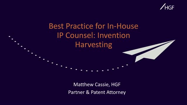 Best Practice for In-House IP Counsel: Invention Harvesting
