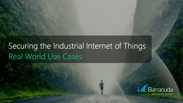 Securing the Industrial Internet of Things: Real World Use Cases
