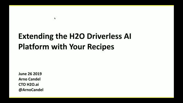 Extending the H2O Driverless AI Platform with Your Recipes
