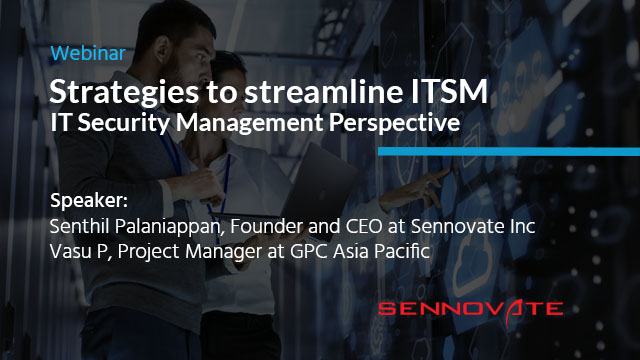 Strategies to streamline ITSM : IT Security Management Perspective