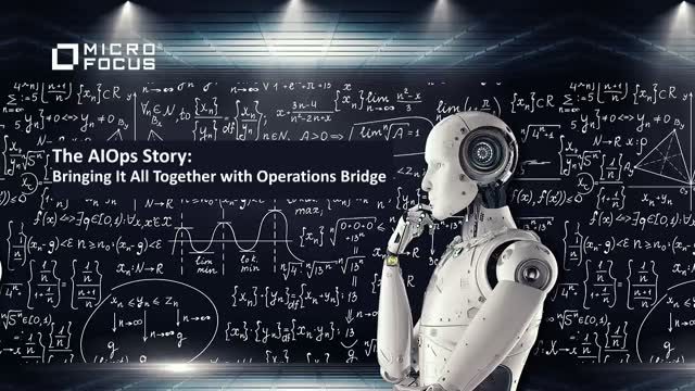 The AIOps Story: Bringing It All Together with Operations Bridge