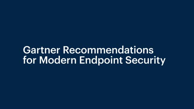 Gartner Recommendations for Modern Endpoint Security