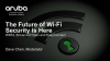 WPA3 and Enhanced Open: Next Generation Wi-Fi Security-Updated