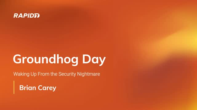 Groundhog Day - Waking Up from the Security Nightmare