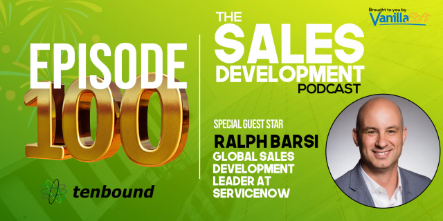 Ralph Barsi - 100 Episodes of Sales Development Wisdom!