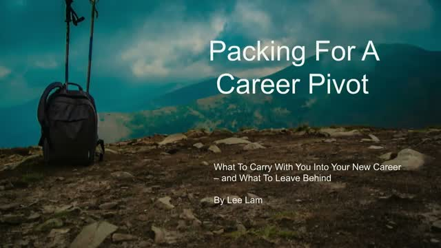 Packing For A Career Pivot – What To Carry With You Into Your New Career