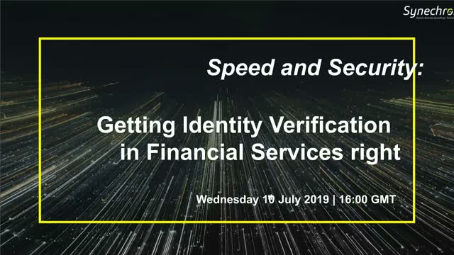 Speed and Security: Getting Identity Verification in Financial Services right