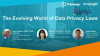 The Evolving World of Privacy Laws