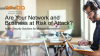 Are Your Network and Business at Risk of Attack?