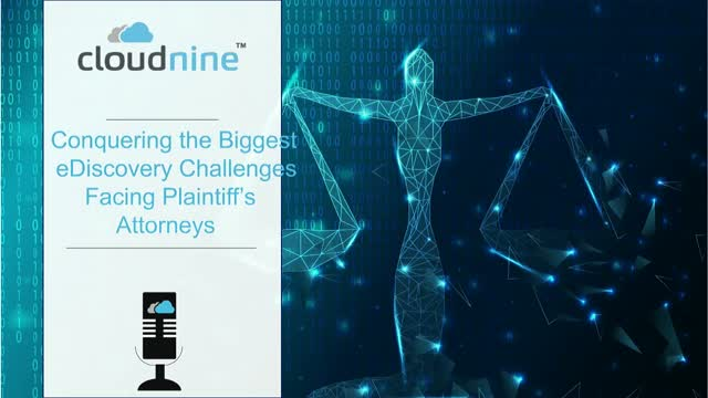 Conquering the Biggest eDiscovery Challenges Facing Plaintiff's Attorneys