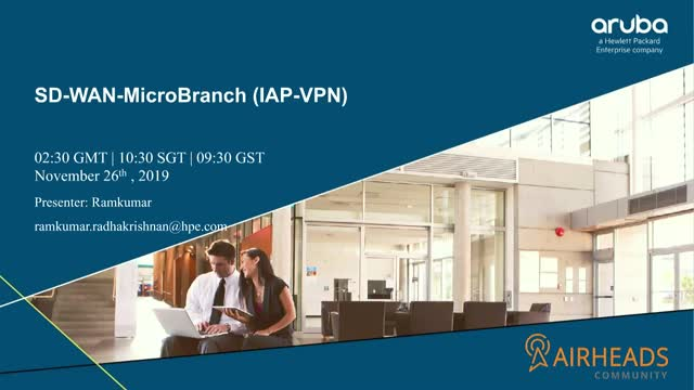 Airheads Tech Talks: SD-WAN-MicroBranch(IAP-VPN)