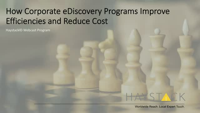 How Corporate eDiscovery Programs Improve Efficiencies and Reduce Cost
