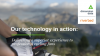 Our technology in action: delivering superior experiences .