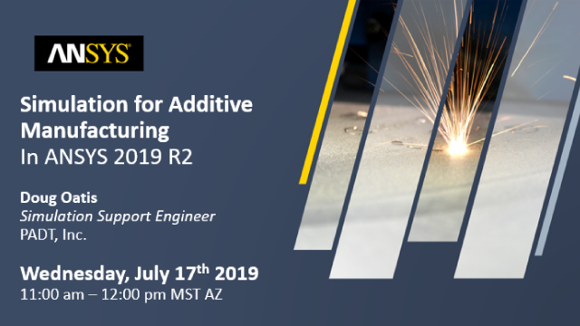 Simulation for Additive Manufacturing In ANSYS 2019 R2