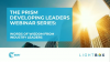 PRISM Developing Leaders: Words of Wisdom from Industry Leaders