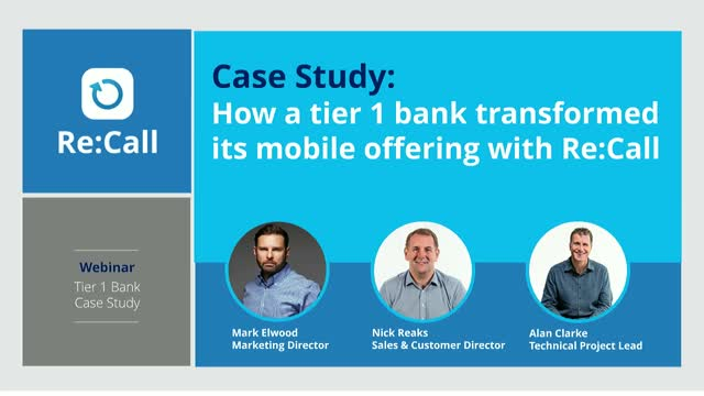 Case Study: How a tier 1 bank transformed its mobile offering with Re:Call