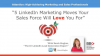 5 LinkedIn Marketing Moves Your Sales Force Will Love You For
