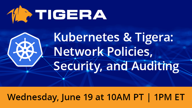 Kubernetes & Tigera: Network Policies, Security, and Auditing