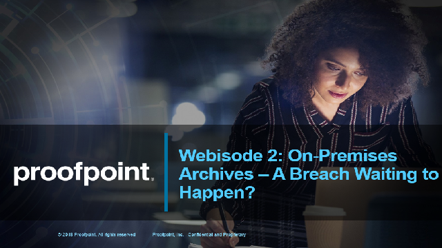 Webisode 2: On-Premises Archives - A Breach Waiting To Happen?