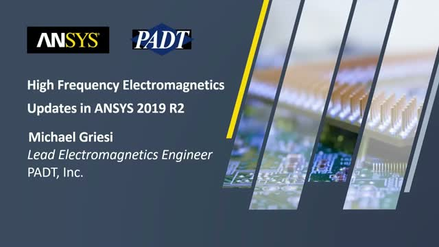 High Frequency Electromagnetics Updates in ANSYS 2019 R2