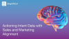 Actioning Intent Data with Sales and Marketing Alignment