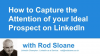 How to Capture the Attention of your Ideal Prospect on LinkedIn