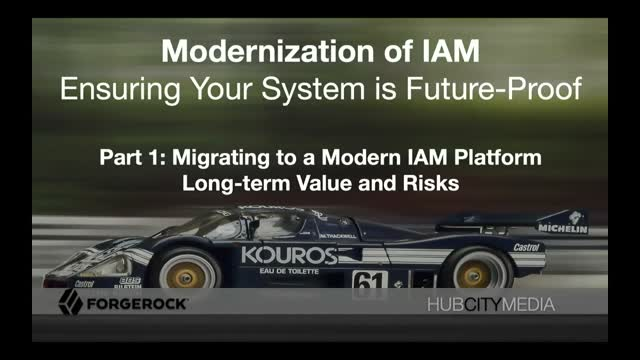 Part 1 - Migrating to a Modern IAM Platform: Long-term Value and Risks