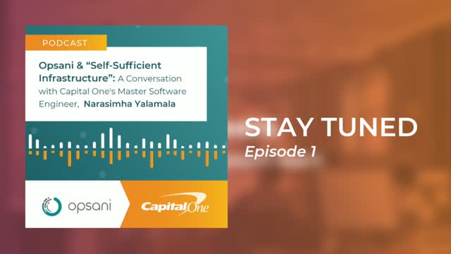 [PODCAST] Opsani & Self-Sufficient Infrastructure— with Capital One