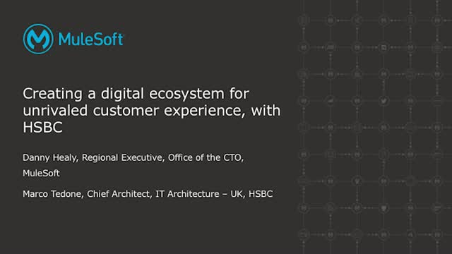 Building Digital Ecosystems for Unrivaled Customer Experience, with HSBC