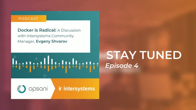 [PODCAST] Docker is Radical—A Discussion with Intersystems Community Manager