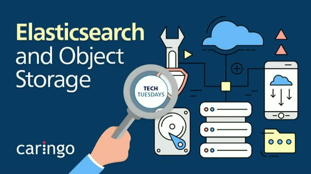 Tech Tuesday: Using Elasticsearch with Object Storage