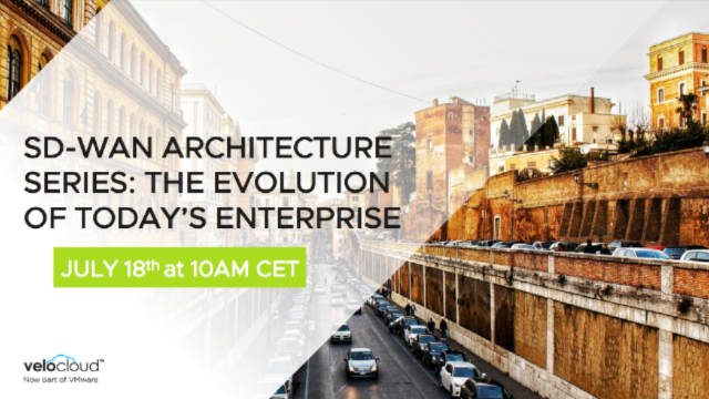 SD-WAN Architecture Series: The Evolution of Today's Enterprise