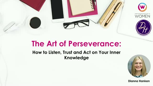 The Art of Perseverance: How to Listen, Trust and Act on Your Inner Knowledge