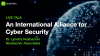 An International Alliance for Cyber Security