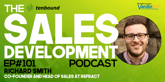 Ep 101 - Richard Smith  - Coaching Sales Development Reps to Success