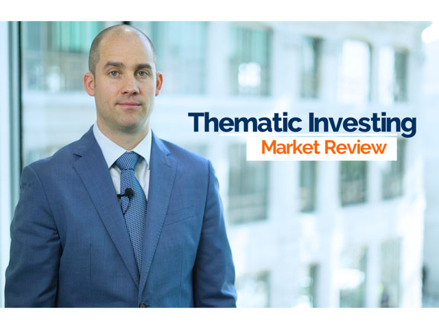 Part 2 - Thematic Investing - Market Review