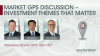 Investment Themes that Matter – Market GPS Discussion