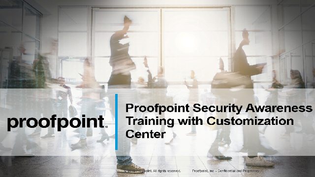 Proofpoint Security Awareness Training with Customization Center
