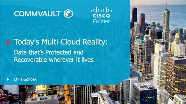 Today's Multi-Cloud Reality: Data that's Protected and Recoverable wherever it l