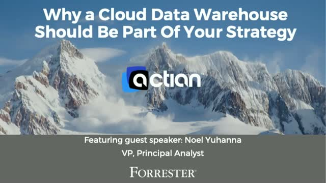 Actian TechTALK - Why a Cloud Data Warehouse Should Be Part Of Your Strategy