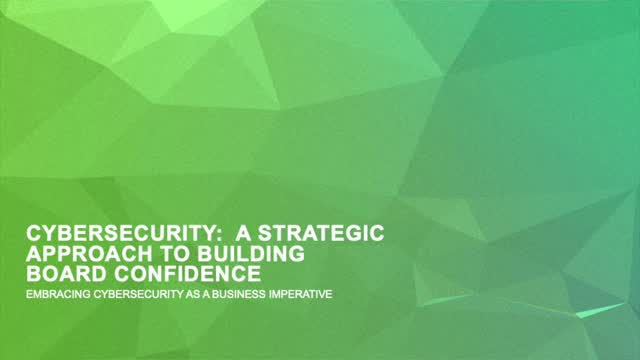 Cybersecurity: A Strategic Approach to Building Board Confidence
