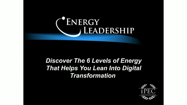 Six Levels of Energy to Consciously Take a Leap into Digital Transformation