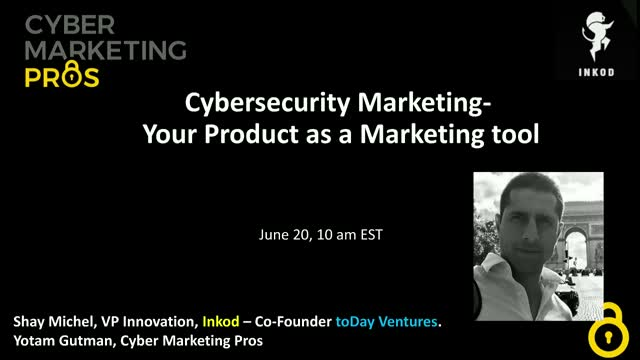 Cybersecurity Marketing- Your Cyber Product as a Marketing tool