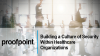 Building a Culture of Security within Healthcare Organizations