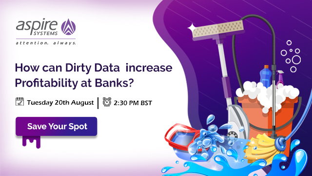 Learn How Dirty Data can increase Profitability at Banks