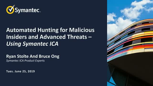 Automated Hunting for Malicious Insiders and Advanced threats using Symantec ICA